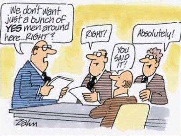 "True Leaders Don't Want ""Yes"" Men"